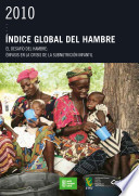 2010 Índice Global del Hambre: El Desafío Del Hambre: Énfasis En La Crisis De La Subnutrición Infantil