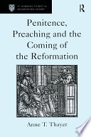 Penitence  Preaching and the Coming of the Reformation