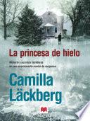 La princesa de hielo  : (Los crímenes de Fjällbacka 1)