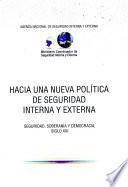 Hacia una nueva política de seguridad interna y externa