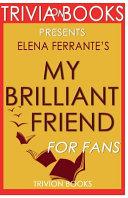 Trivia On Books My Brilliant Friend by Elena Ferrante Book