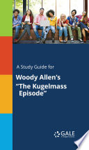 A Study Guide for Woody Allen s  The Kugelmass Episode
