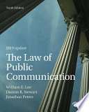"""""""The Law of Public Communication"""" by William E. Lee, Daxton R. Stewart, Jonathan Peters"""