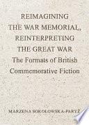 Reimagining the War Memorial  Reinterpreting the Great War