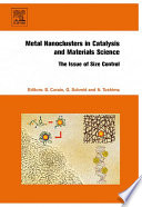 Metal Nanoclusters in Catalysis and Materials Science  The Issue of Size Control Book