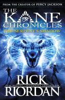 The Serpent's Shadow (The Kane Chronicles Book 3) [Pdf/ePub] eBook