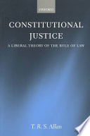 Constitutional Justice  : A Liberal Theory of the Rule of Law