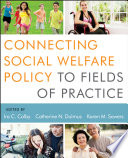 Connecting Social Welfare Policy to Fields of Practice Book