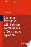 Continuum Mechanics with Eulerian Formulations of Constitutive Equations