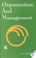 """Organization and Management"" by R.D. Agarwal"