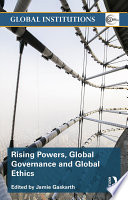 Rising Powers Global Governance And Global Ethics