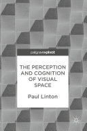 The Perception and Cognition of Visual Space Book