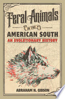 Feral Animals in the American South Book