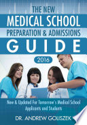 The New Medical School Preparation and Admissions Guide 2016
