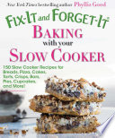 Fix It and Forget It Baking with Your Slow Cooker Book