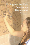 Writings on the Wall: Pen-ned up Expressions