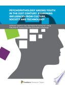 Psychopathology Among Youth in the 21st Century  Examining Influences from Culture  Society and Technology