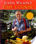 """Justin Wilson's Easy Cookin': 150 Rib-Tickling Recipes for Good Eating"" by Justin Wilson"