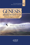 Genesis  Abraham  The Friend of God Volume 2  Chapters 12 25 10