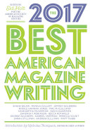 The Best American Magazine Writing 2017
