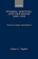 Women  Writing  and Fetishism  1890 1950