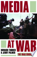 Media at War, The Iraq Crisis by Howard Tumber,Professor of Sociology and Director of the Communications Policy and Journalism Research Unit Howard Tumber,Jerry Palmer,MR Jerry Palmer PDF