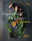 The Superfood Alchemy Cookbook Book