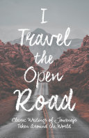 Pdf I Travel the Open Road - Classic Writings of Journeys Taken around the World Telecharger