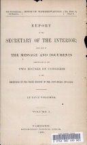 Report of the Secretary of the Interior Being Part of the Message and Documents Communicated to the Two Houses of Congress at the Beginning of the Third Session of the Fifty-third Congress