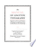 The Manual of Linotype Typography : Prepared to Aid Users and Producers of Printing in Securing Greater Unity and Real Beauty in the Printed Page