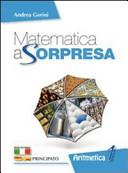 Matematica a sorpresa. Con strumenti del matematico. Con espansione online. Per la Scuola media. Con DVD-ROM
