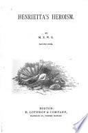 Henrietta s Heroism Book PDF