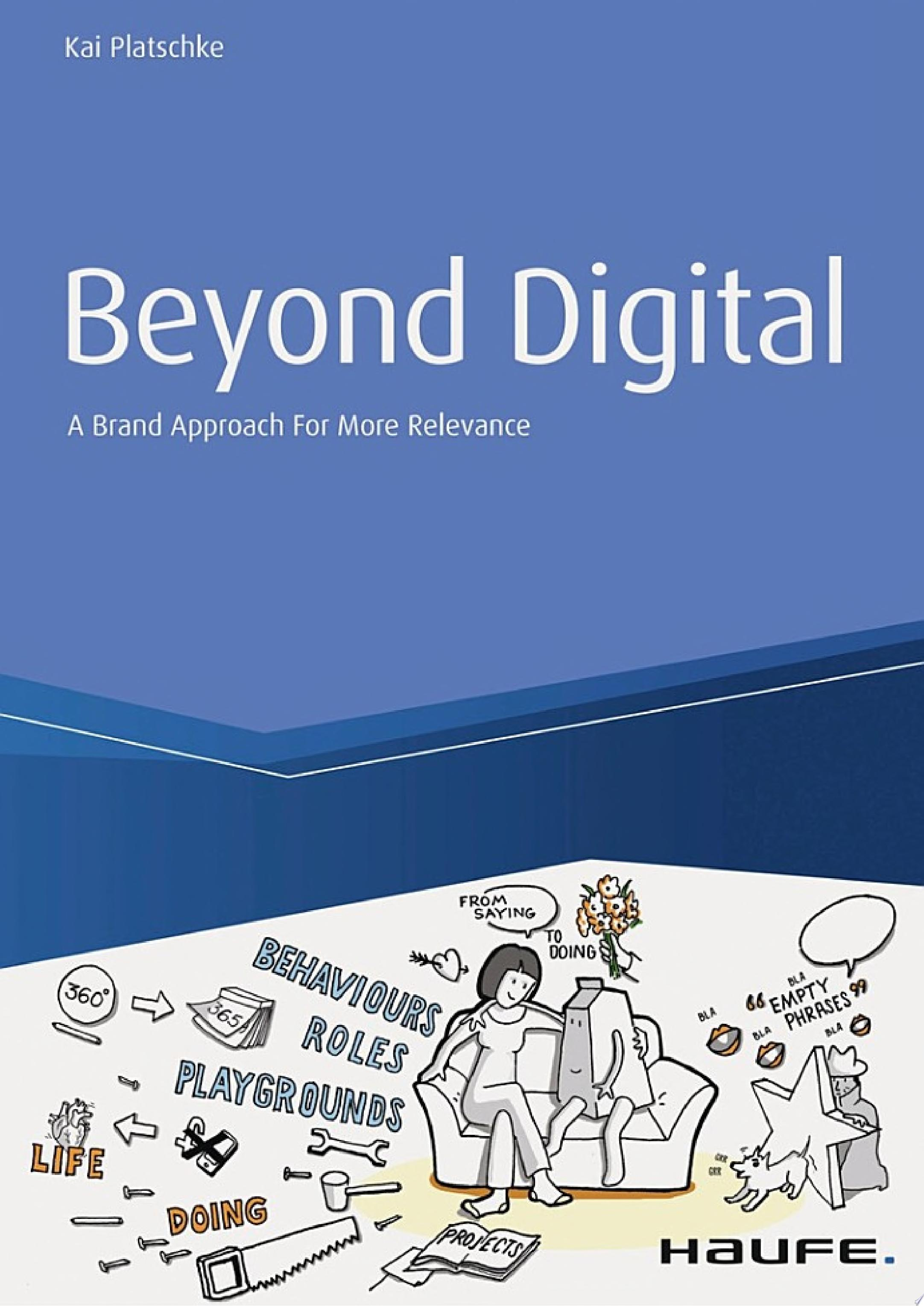 Beyond Digital  A Brand Approach For More Relevance