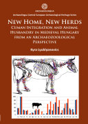 New Home  New Herds  Cuman Integration and Animal Husbandry in Medieval Hungary from an Archaeozoological Perspective