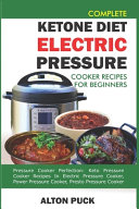 Complete Ketone Diet Electric Pressure Cooker Recipes For Beginners Book PDF