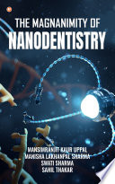 The Magnanimity of Nanodentistry