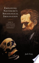 Employing Nietzsche s Sociological Imagination Book