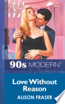 Love Without Reason  Mills   Boon Vintage 90s Modern
