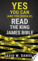 Yes You Can  and You Should  Read the King James Bible