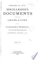 Legislative Documents Comprising The Department And Other Reports Made To The Senate And House Of Representatives Of Pennsylvania During The Session Of