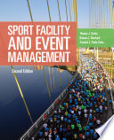 """Sport Facility & Event Management"" by Thomas J. Aicher, Brianna L. Newland, Amanda L. Paule-Koba"
