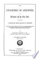 The Cyclopaedia Of Anecdotes Of Literature And The Fine Arts