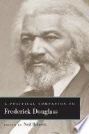 A Political Companion to Frederick Douglass
