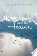 Heavens and the Heaven