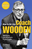 How to Be Like Coach Wooden