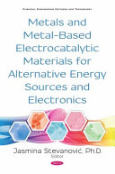 Metals and Metal-Based Electrocatalytic Materials for Alternative Energy Sources and Electronics