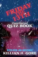 Killian H  Gore s Friday the 13th Quiz Book