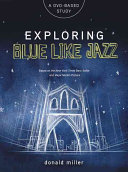 Exploring Blue Like Jazz DVD Based Study Book