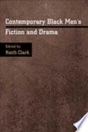 Contemporary Black Men s Fiction and Drama