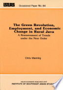The Green Revolution Employment And Economic Change In Rural Java